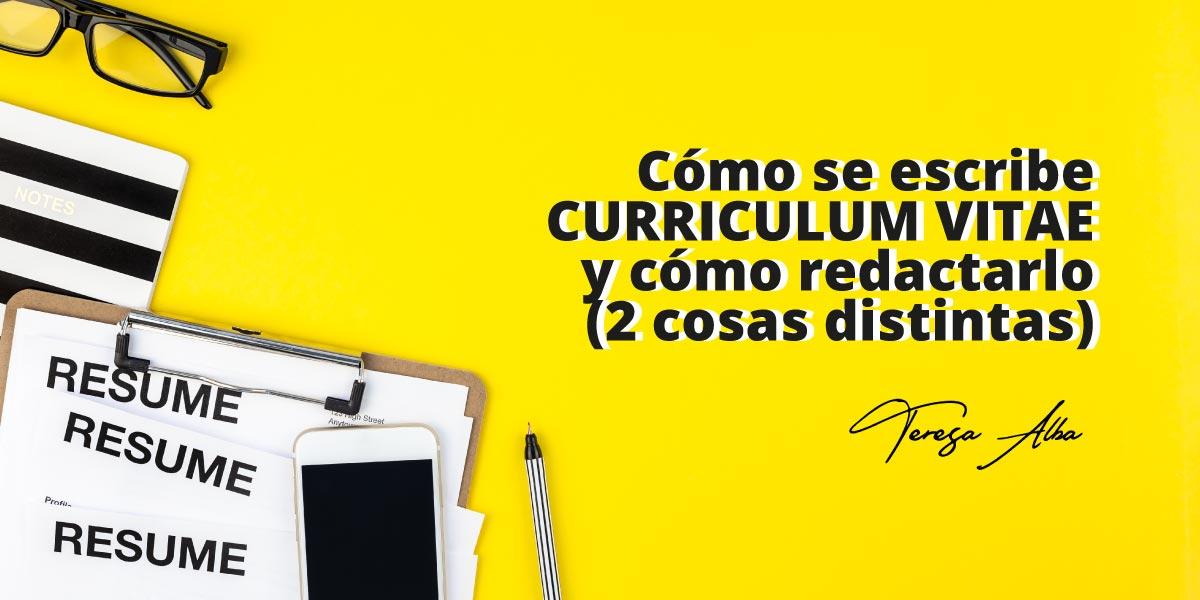 cómo se escribe curriculum o cómo escribir un curriculum vitae de forma profesional